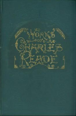 Works of Charles Reade, A New Edition in Nine Volumes: Reade, Charles