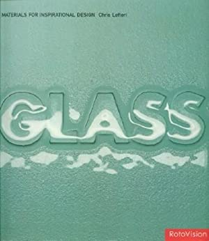 Glass - Materials for Inspirational Design: Lefteri, Chris