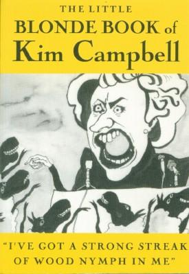 Little Blonde Book of Kim Campbell, The