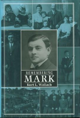 Remembering Mark: Wallach, Kurt L.
