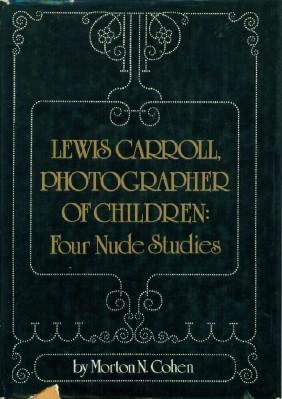 Lewis Carroll, Photographer of Children: Four Nude: Cohen, Morton N.