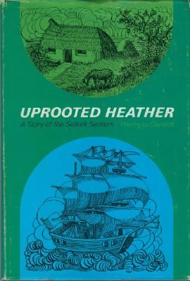 Uprooted Heather: A Story of the Selkirk Settlers: Cavaick, Wemyss