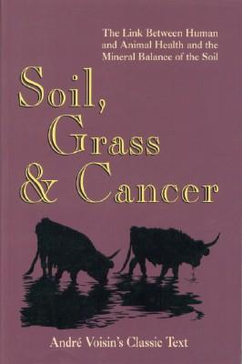 Soil Grass & Cancer: Voisin, Andre