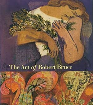 Art of Robert Bruce, The: Hughes, Mary Jo & Donald DeGrow