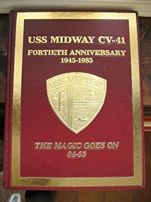 USS Midway CV-41 Fortieth Anniversary 1945-1985: The Magic Goes On 84-85 - The Year of the Ruby