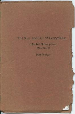 Rise and Fall of Everything, The: Bruiger, Dan