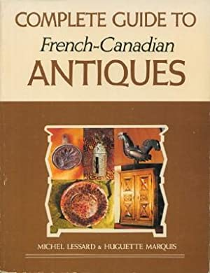 Complete Guide to French-Canadian Antiques