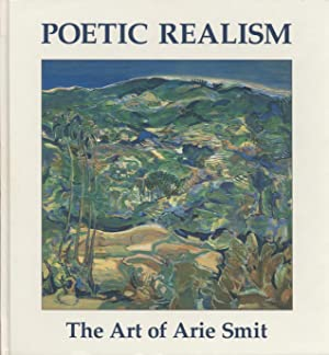 Poetic Realism: The Art of Arie Smit: Kam, Garrett