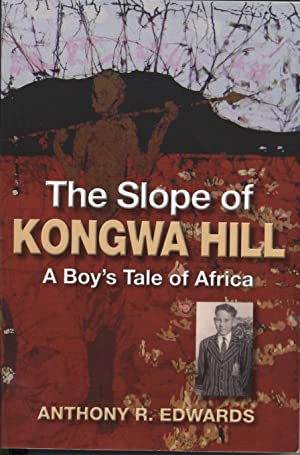 Slope of Kongwa Hill, The - A Boy's Tale of Africa
