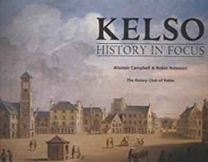 Kelso: History in Focus: Campbell, Alastair; Robeson, Robin
