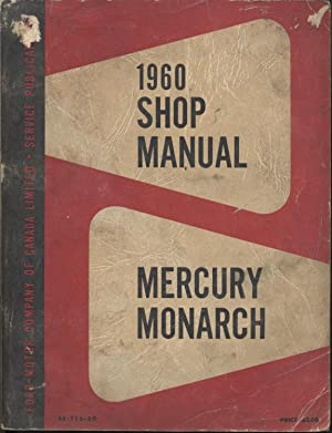 Mercury and Monarch Shop Manual 1960: Ford Company of Canada