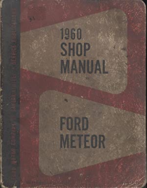 1960 Ford and Meteor Shop Manual: Ford Company of Canada