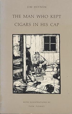 Man Who Kept Cigars in His Cap,: Heynen, Jim
