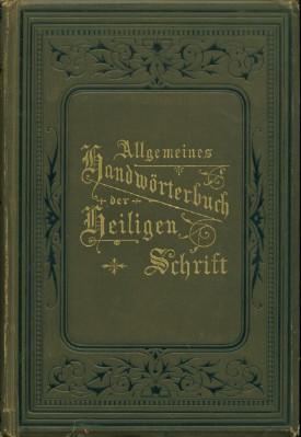 Allgemeines Handworterbuch Der Heiligen Schrift: Nagler, Franz, L