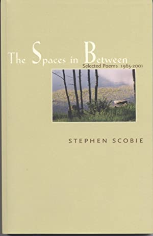 Spaces in Between, The - Selected Poems 1965-2001: Scobie, Stephen