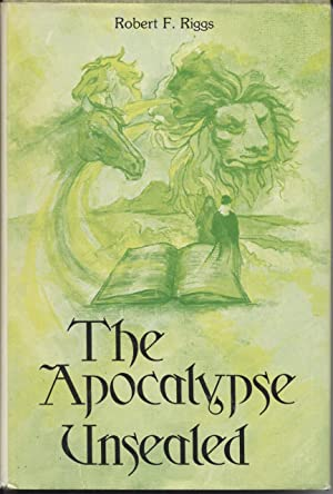 Apocalypse Unsealed - Based in part upon the Writings of The Bab, Baha'u'llah, Abdu'...