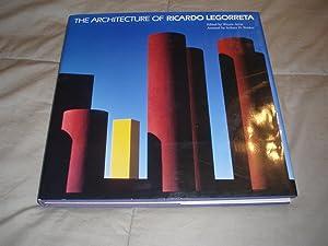 THE ARCHITECTURE OF RICARDO LEGORRETA: Legorreta. Ricardo (edited