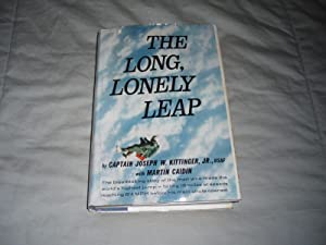 THE LONG, LONELY LEAP: Kittinger, Captain Joseph