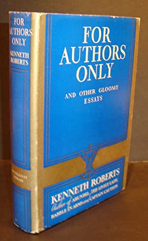 For Authors Only. And Other Gloomy Essays.: ROBERTS, KENNETH.