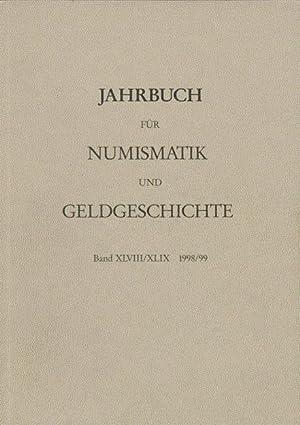 Jahrbuch für Numismatik und Geldgeschichte Band XLVIII/XLIX 1998/99. Herausgegeben von der ...