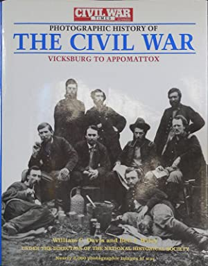Photographic History of the Civil War. Vicksburg to Appomattox. Fighting for Time. The South ...