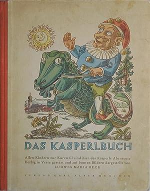 Das Kasperlbuch. Allen Kindern zur Kurzweil sind hier des Kasperls Abenteuer fleißig in Verse ...