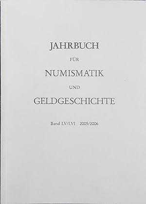 Jahrbuch für Numismatik und Geldgeschichte Band LV/LVI 2005/2006. Herausgegeben von der Bayerischen...