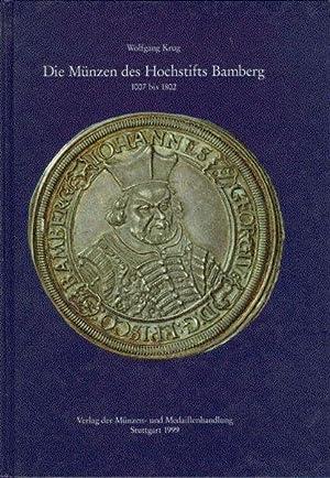 Die Münzen des Hochstifts Bamberg. 1007 bis 1802: Herausgegeben von der Münzen- und ...