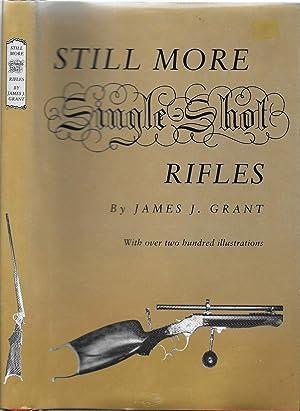 Still More Single Shot Rifles: Grant, James J.