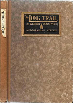The Long Trail: Autographed Edition: Roosevelt, Kermit