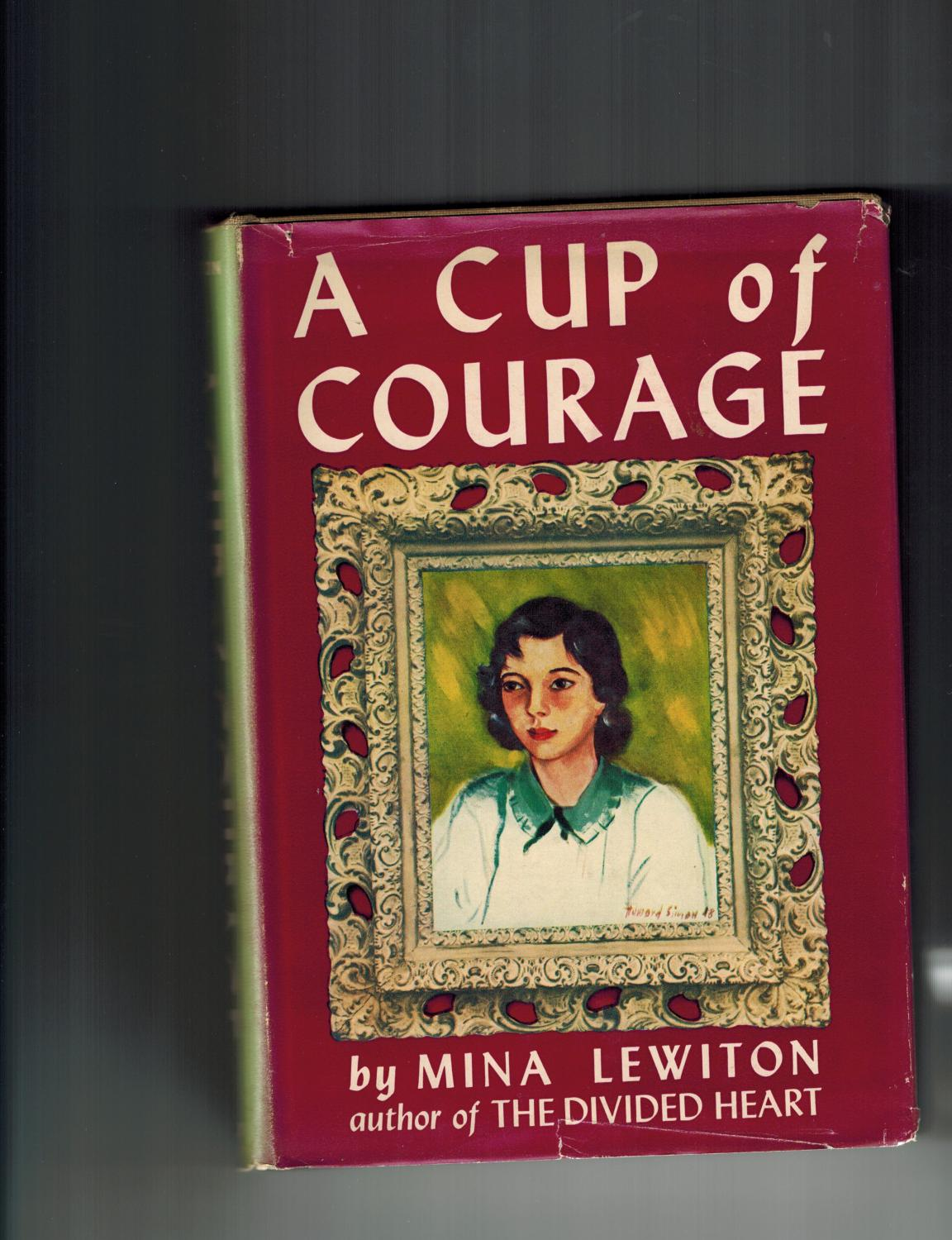 A Cup of Courage Lewiton, Mina Near Fine Hardcover
