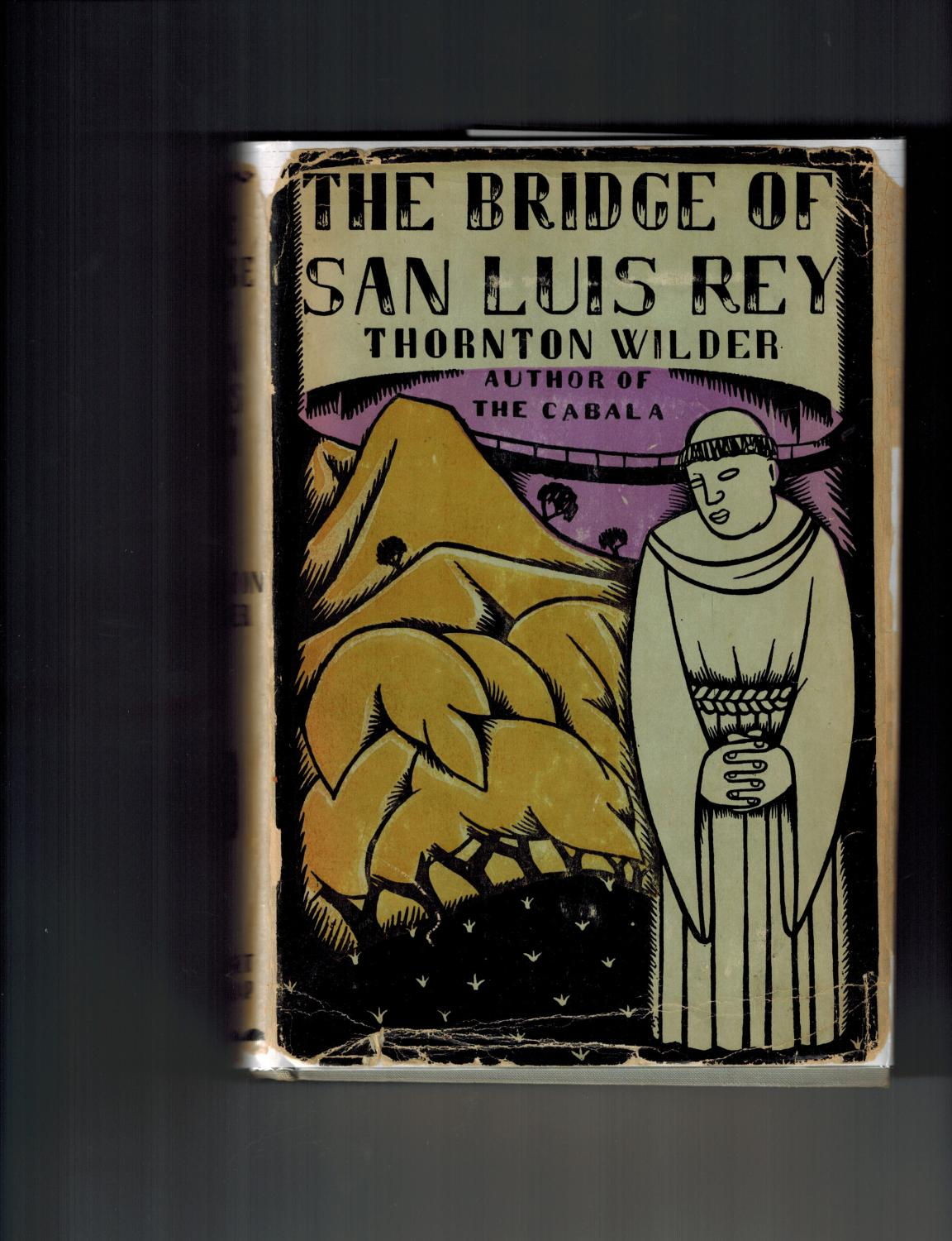 the bridge to san luis rey Definition of the bridge of san luis rey – our online dictionary has the bridge of san luis rey information from novels for students dictionary encyclopediacom: english, psychology and medical dictionaries.