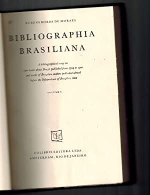 Bibliographia Brasiliana: A Bibliographical Essay on Rare Books About Brazil from 1504 to 1900 an...