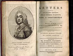 Letters Written By the Late Right Honourable: Philip Dormer Stanhope,