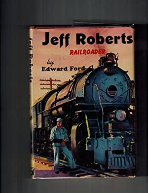 Jeff Roberts Railroader: Ford, Edward