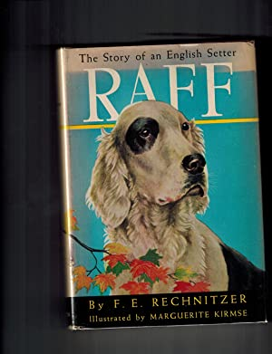 Raff; The Story of an English Setter: Rechnitzer, F. E.