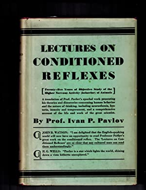 Lectures on Conditioned Reflexes: Twenty-Five Years of: Pavlov, Ivan Petrovitch