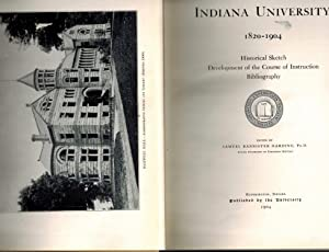 Indiana University 1820-1904: Historical Sketch Development of the Course of Instruction Bibliogr...