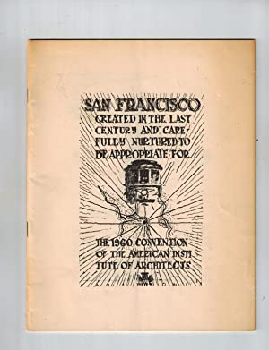 San Francisco Created in the Last Century and Carefully Nurtured to be Appropriate for the 1960 C...