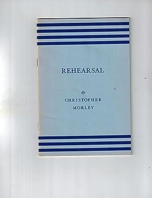 Rehearsal: Morley, Christopher