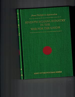 Narrative of the Service of the Seventh Indiana Infantry in the War for the Union: From Philippi ...