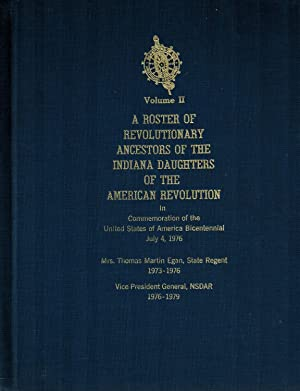 A Roster of Revolutionary Ancestors of the Indiana Daughters of the American Revolution, Volume II