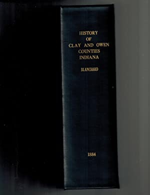 Counties of Clay and Owen, Indiana Historical and Biographical