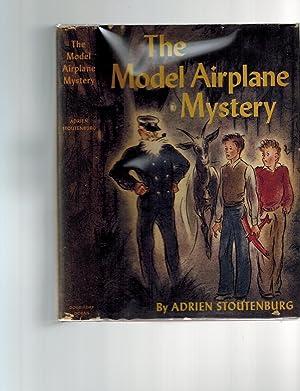 The Model Airplane Mystery: Stoutenburg, Adrien