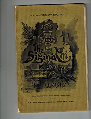 The Sigma Chi Quarterly; The Official Organ of the Sigma Chi Fraternity, February 1890, Vol. IX, ...