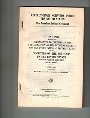 Revolutionary Activities Within the United States; The American Indian Movement : Hearing, Second...