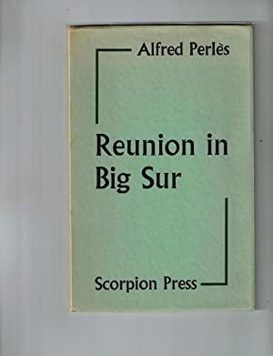 Reunion in Big Sur: A Letter to: Perles, Alfred