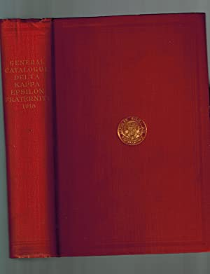 General Catalogue of Delta Kappa Epsilon 1918: Compiled By W.
