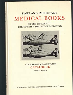 Rare and Important Medical Books in the Library of the Swedish Society of Medicine. A Descriptive...