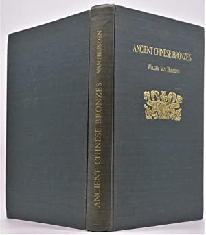 Ancient Chinese Bronzes of the Shang and Chou Dynasties; An Illustrated Catalogue of the Van Heus...